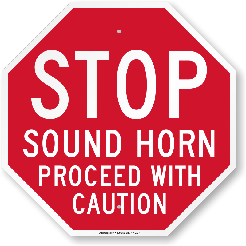 Stop Sound Horn Proceed With Caution Sign