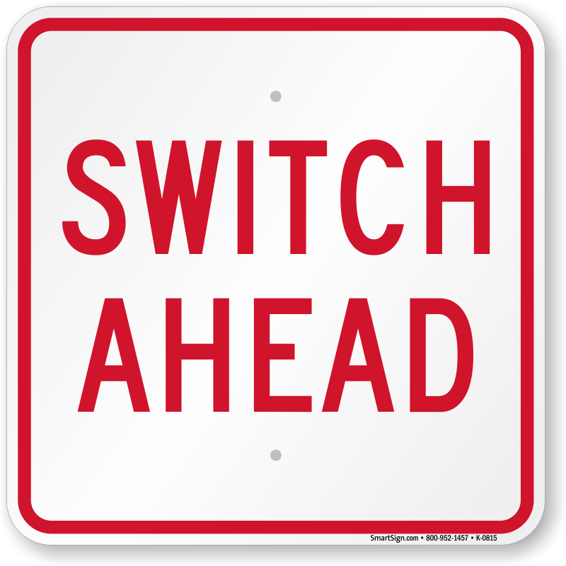 Switch Ahead, Railroad Safety Sign