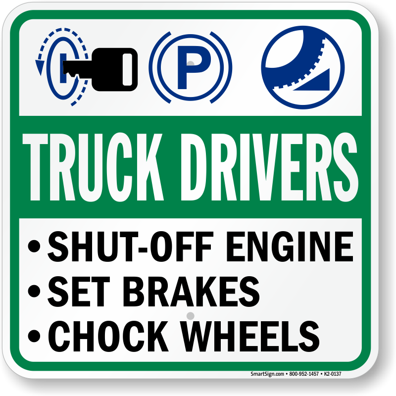 Truck Drivers Chock Wheel Sign