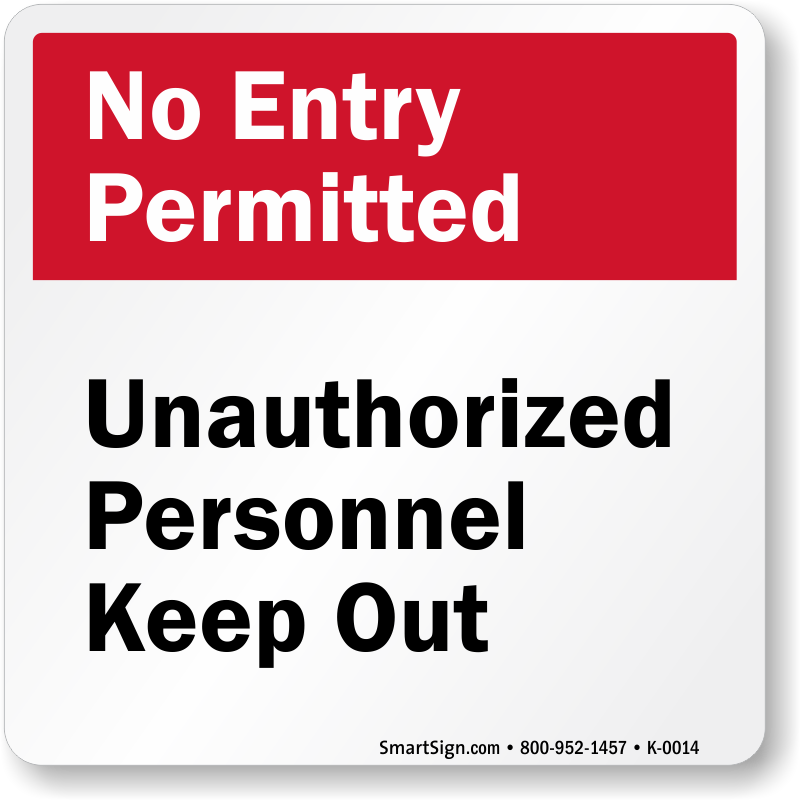 No Entry Permitted Unauthorized Personnel Keep Out Sign