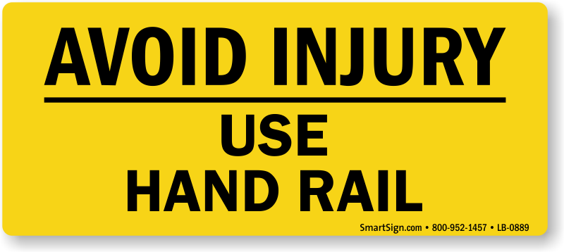 Avoid Injury Use Hand Rail Sign Sku Lb 0889