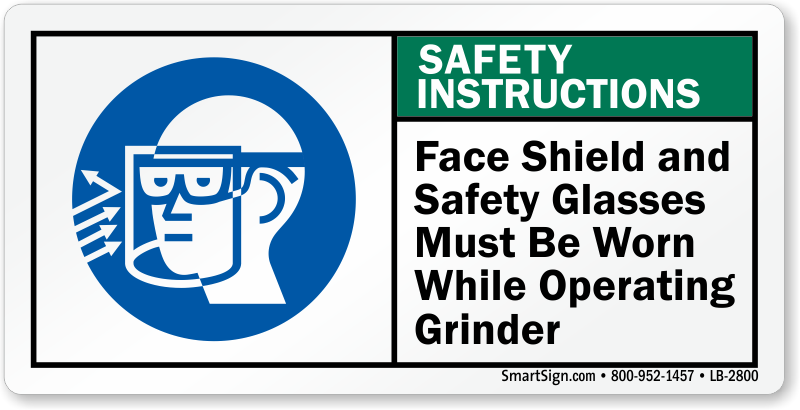 Grinder Safety Signs Wear Face Shield No Grinding Signs