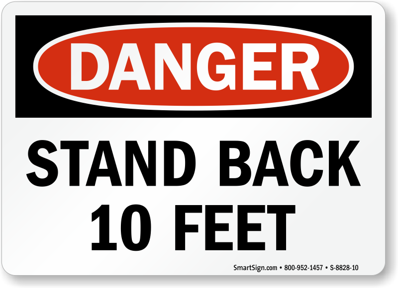 Stand Back 10 Feet OSHA Danger Sign