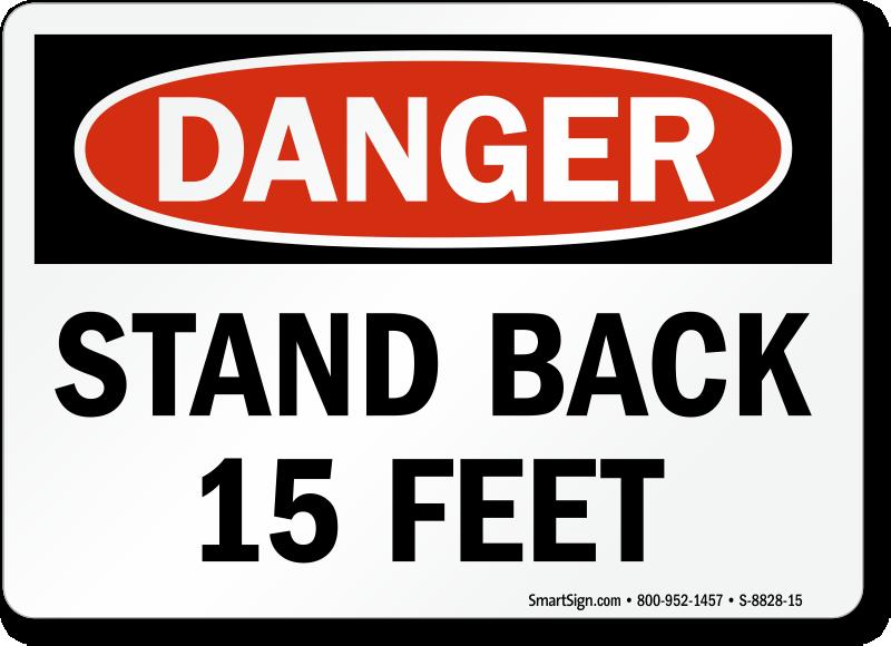 Stand Back 15 Feet Osha Danger Sign Quick Delivery Sku