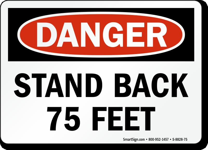 Stand Back 75 Feet OSHA Danger Sign
