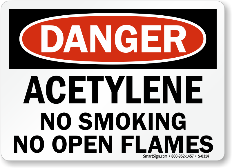 Danger Acetylene Smoking Open Flames Sign