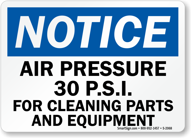 Air Pressure 30 Psi For Cleaning Parts And Equipment Sign