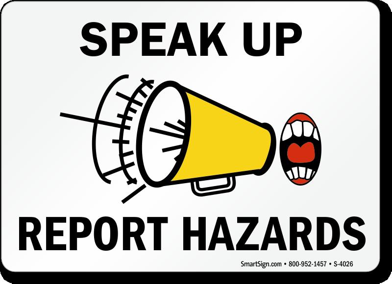 Speak Up Report Hazards Report Accidents Sign Sku S