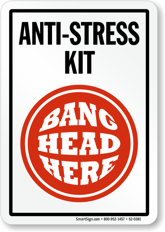 Anti Stress Kit Bang Head Here Sign