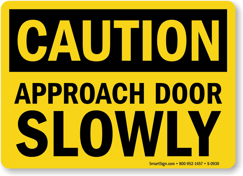 Caution Approach Door Slowly Sign