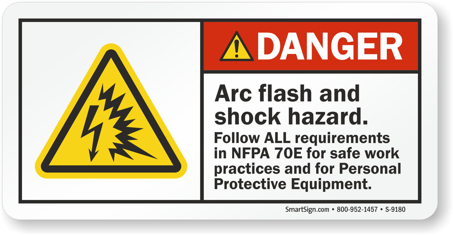 Arc flash and shock hazard follow safe work practices for Arc flash warning signs