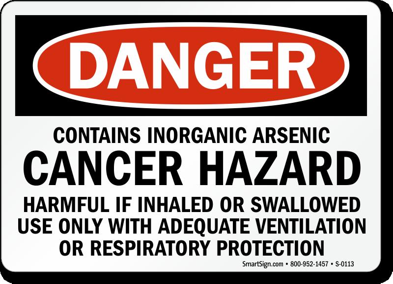 Danger: Contains Inorganic Arsenic Cancer Hazard Sign