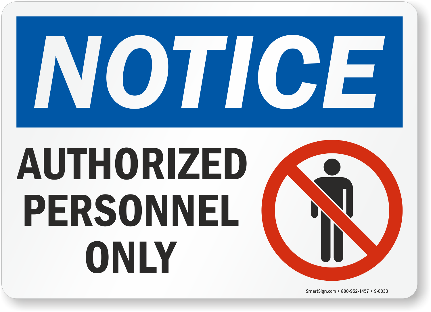 Notice Authorized Personnel Only Sign Sku S 0033