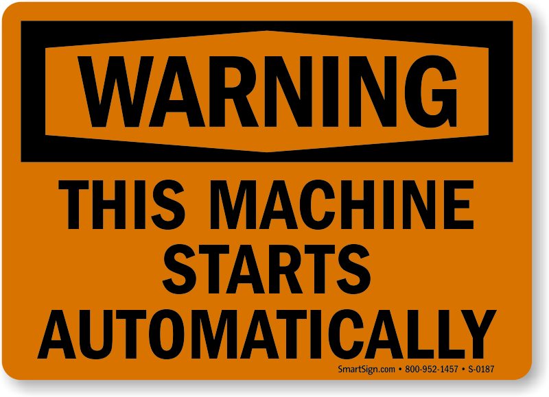 Warning Machine Starts Automatically Sign