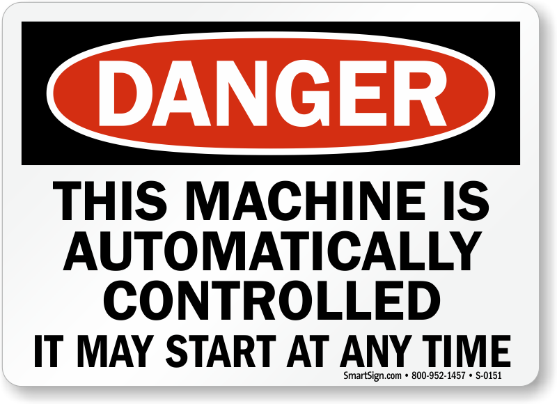 Danger: Machine May Start Any Time Sign