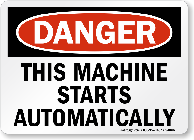 Machine Starts Automatically Signs Automatic Start
