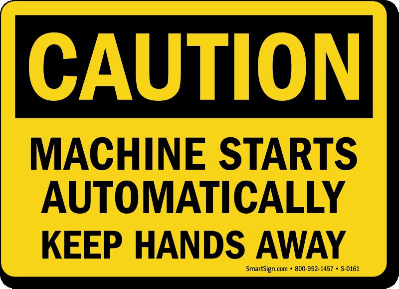 Caution: Machine Starts Automatically Sign