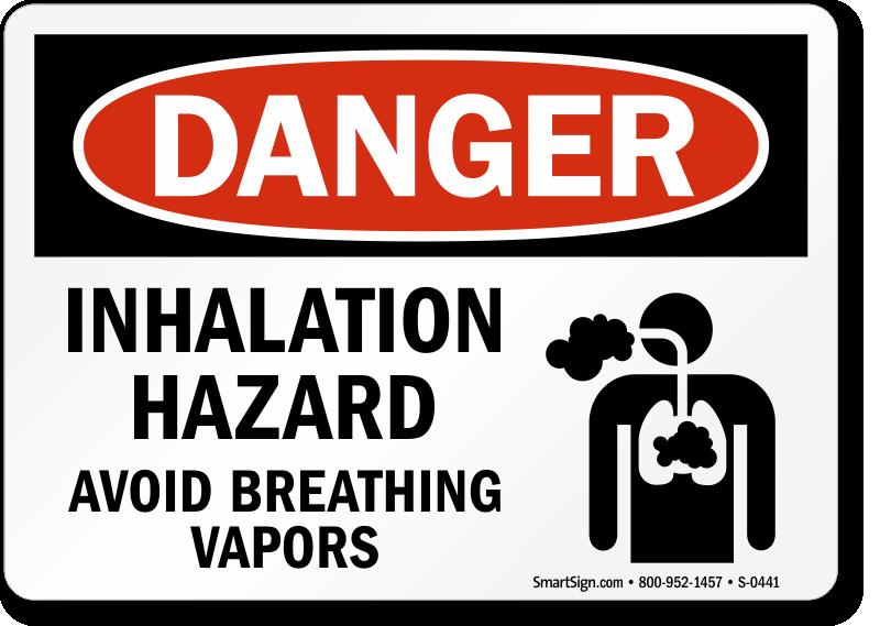 Danger Inhalation Hazard Breathing Vapors Sign