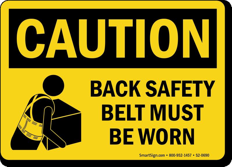 Back Safety Belt Must Be Worn Sign