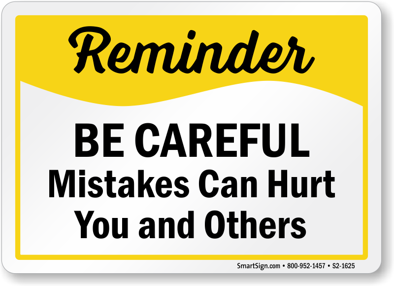 Be Careful Mistakes Can Hurt Safety Sign