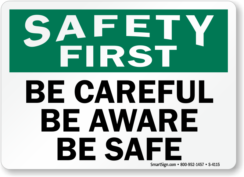 Be Careful, Be Aware, Be Safe Sign, Sku S4115. Wellfargo On Line Banking Adult Degree Online. Internet Telephone Providers. What Jobs Fall Under Criminal Justice. Information Technology Programs Online. Squarespace Hosting Review Med School Dropout. Restaurant Promotional Products. Interview With Special Education Teacher. Rn To Bsn Ohio University Online