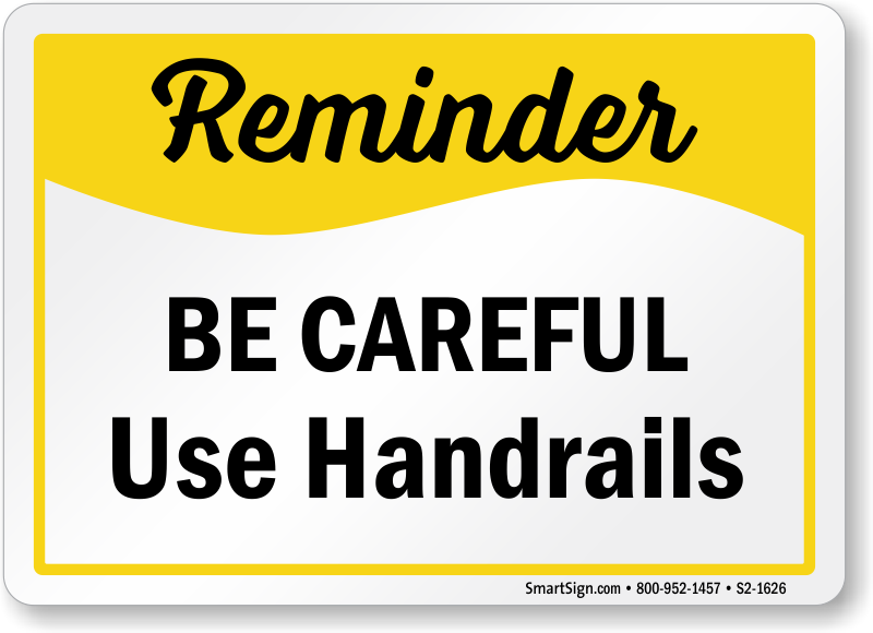 Be Careful Use Handrails Safety Sign
