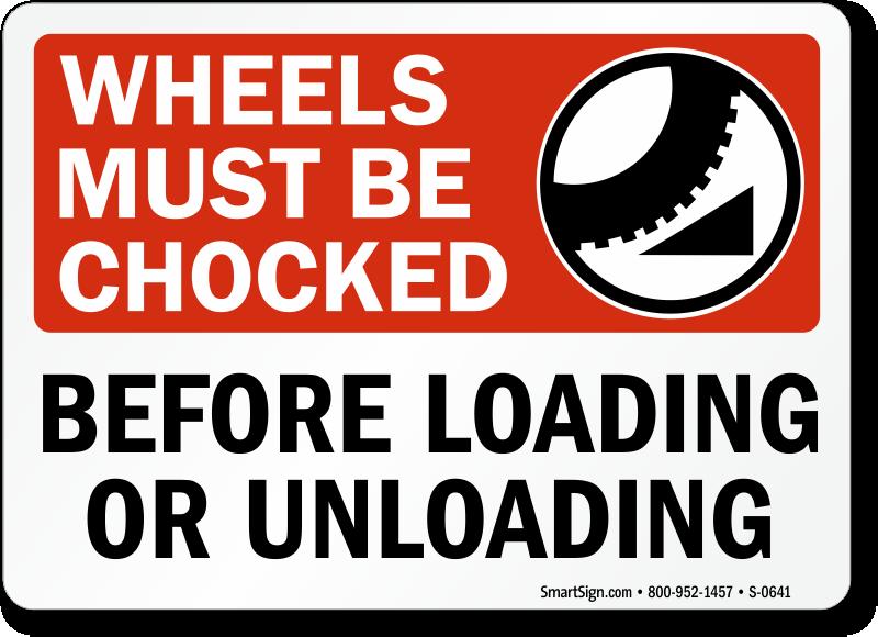 Truck Wheels Chocked Loading Unloading Sign