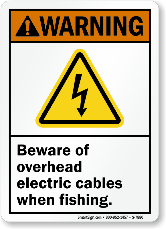 Beware Of Overhead Electric Cables When Fishing Sign