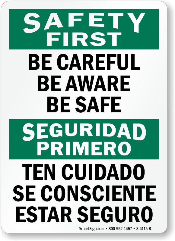 Bilingual Be Careful Be Aware Be Safe Sign
