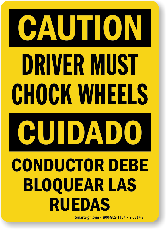 Driver Must Chock Wheels Bilingual Caution Sign
