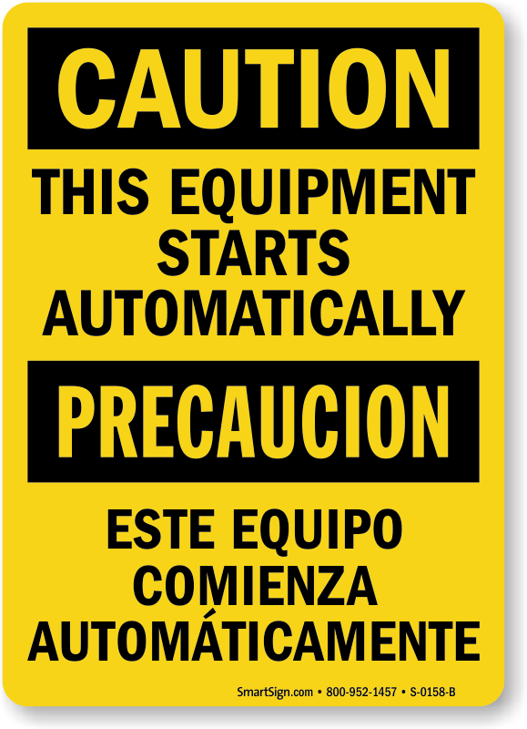 Bilingual This Equipment Starts Automatically Caution Sign