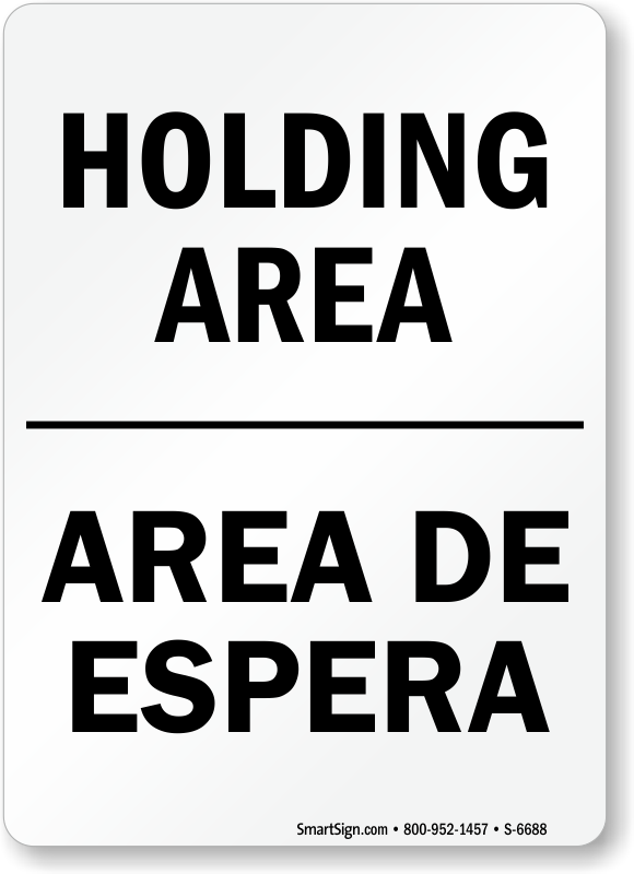 Bilingual Holding Area Shipping & Receiving Sign