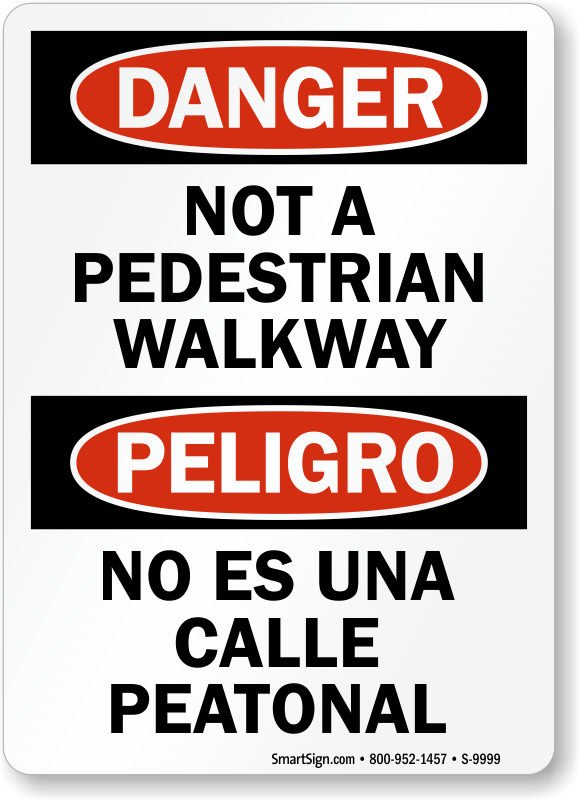 Bilingual Not A Pedestrian Walkway Sign
