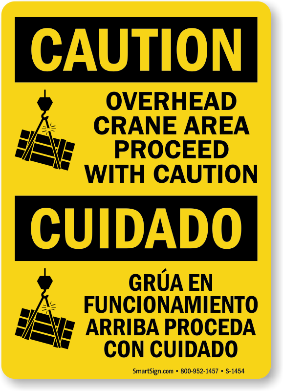 Overhead Crane Area Proceed With Caution Bilingual Sign