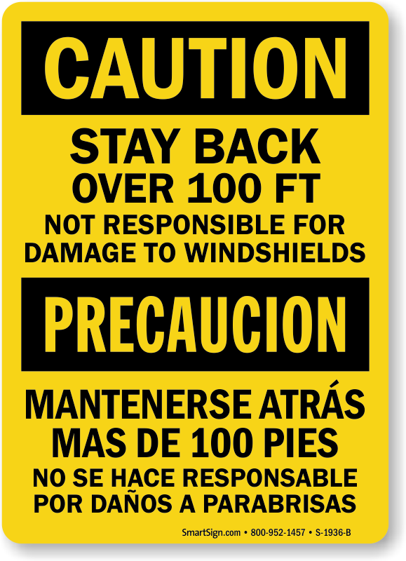 Stay Back Over 100 Ft Bilingual Caution Sign