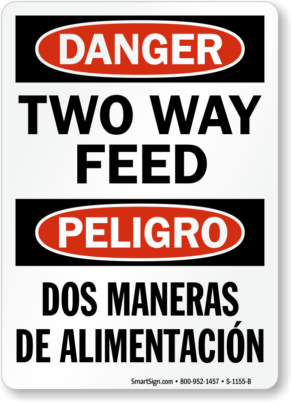 Danger Bilingual Two Way Feed Sign