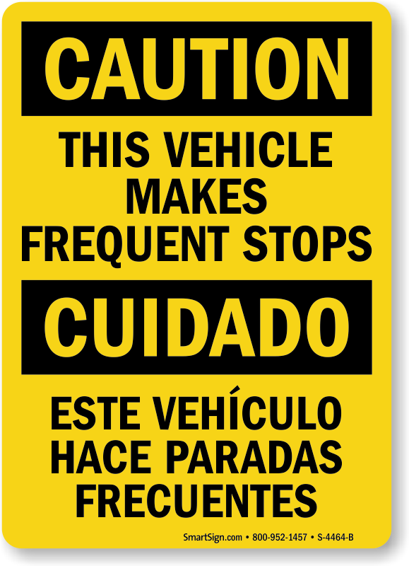 Bilingual This Vehicle Makes Frequent Stops Caution Sign