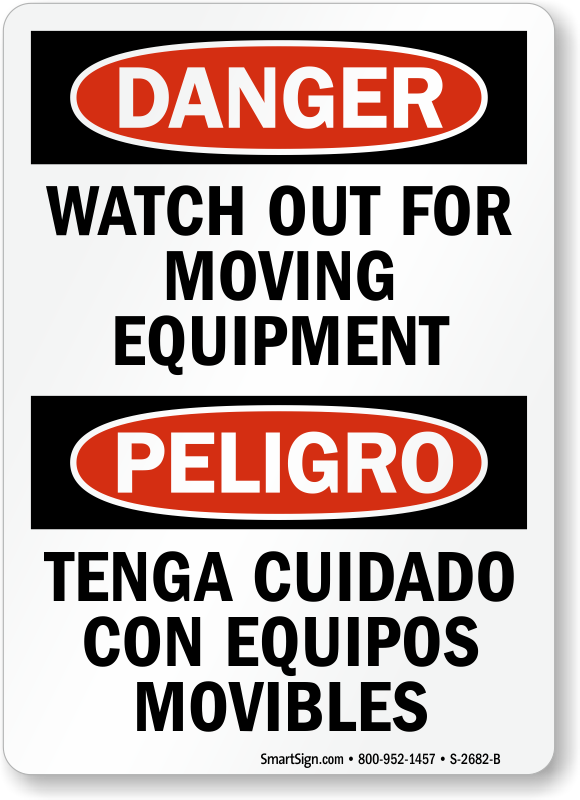 Watch Out For Moving Equipment Bilingual Sign