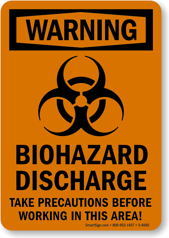 Biohazard Discharge Take Precautions Before Working Warning Sign