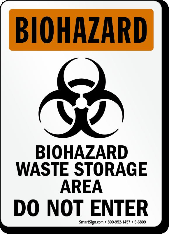 Biohazard Waste Storage Area Do Not Enter Sign