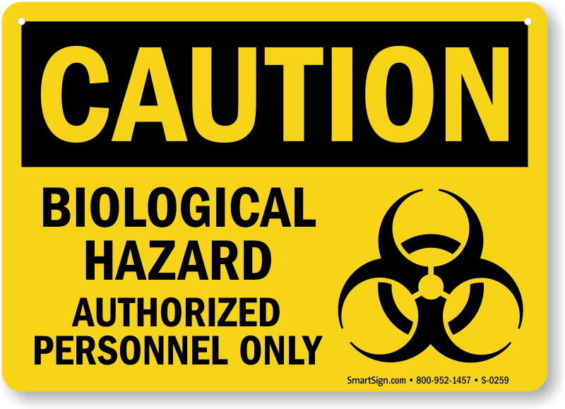 Caution Biological Hazard Authorized Personnel Sign