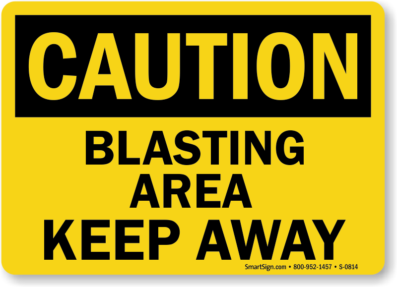 Caution Blasting Area Keep Away Sign