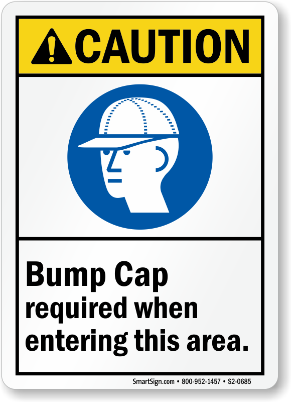 Bump Cap Required When Entering Area Sign