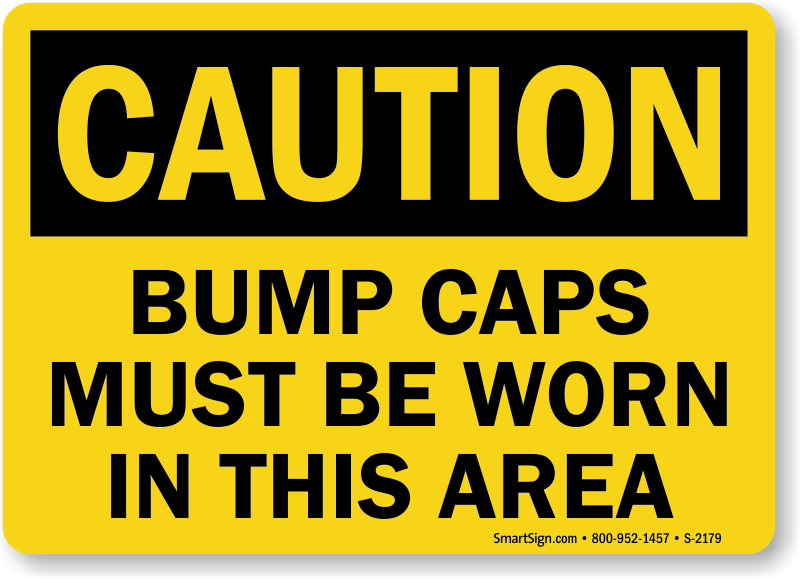 Caution Bump Caps Must Be Worn Sign a2fe8a92e06
