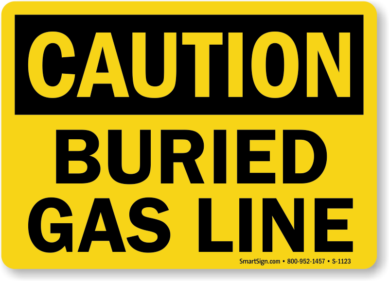Buried Gas Line Osha Caution Sign Fast And Free Shipping