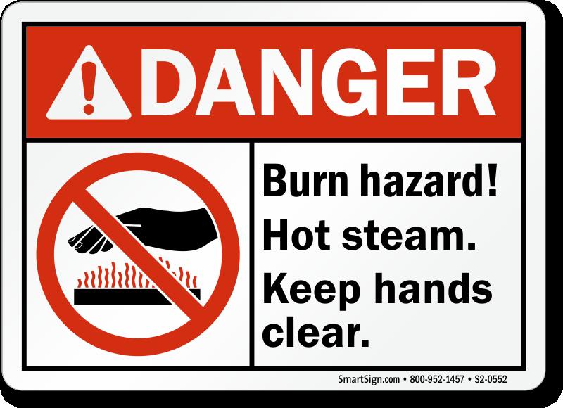Burn Hazard Hot Steam Keep Hands Clear Sign