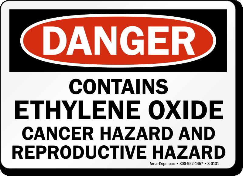 Danger: Contains Ethylene Oxide Cancer Hazard Sign