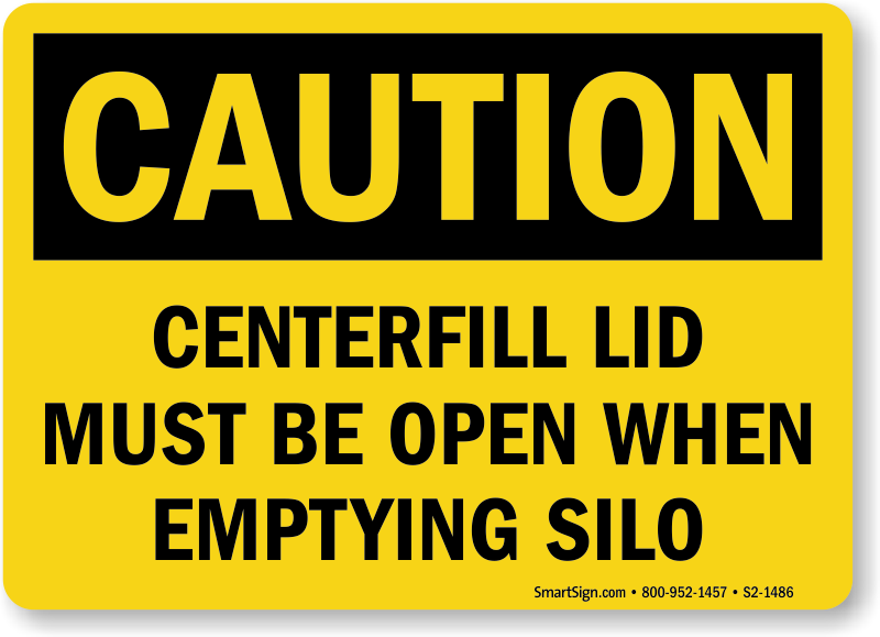 Open Center Fill Lid When Emptying Silo Sign