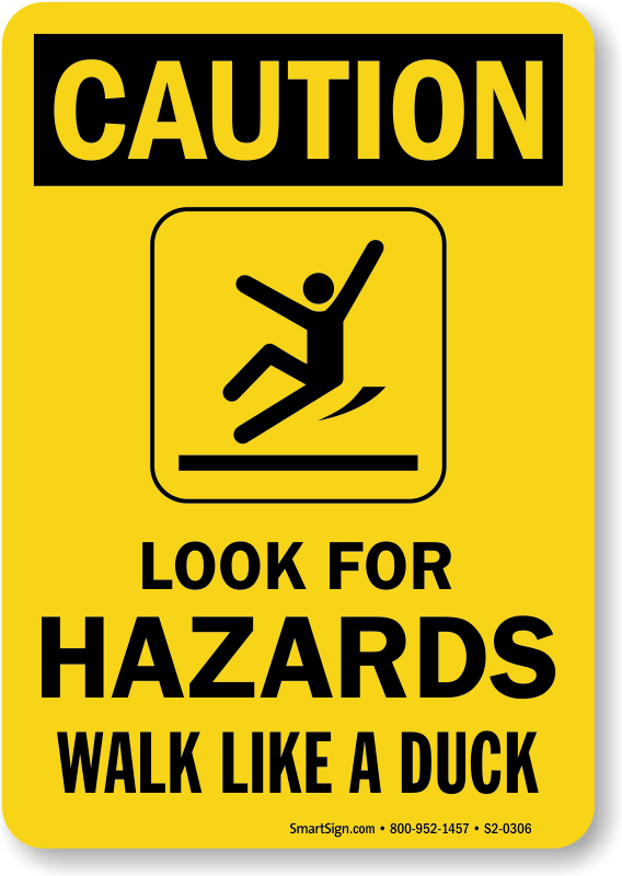 Look For Hazards Walk Like A Duck Sign