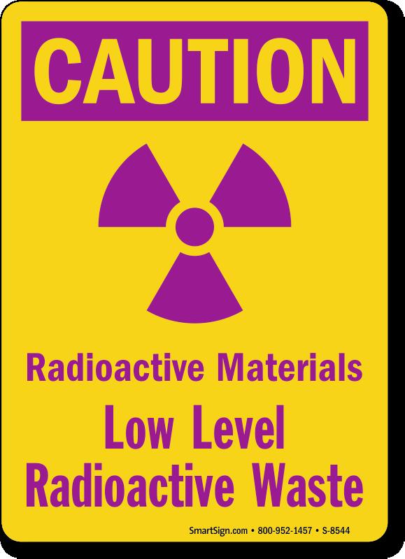 Caution Radioactive Materials Low Level Radioactive Waste